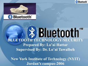 BLUETOOTH TECHNOLOGY/SECURITY Prepared By: Lo`ai Hattar