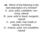 a4. Which of the following is the best description of a mineral? A