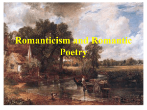Romanticism and Romantic Poetry Timeframe of Romantic Poetry