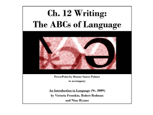 Ch. 12 Writing: The ABCs of Language