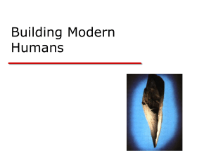 Human Evolution - Building Modern Humans