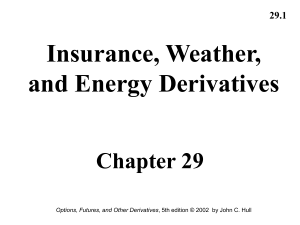 Insurance, Weather, and Energy Derivatives