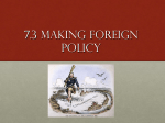 7.3 Making Foreign Policy