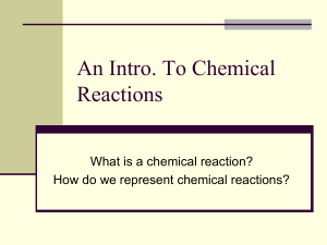Chemical Reactions - Mr. Brown`s Science Town