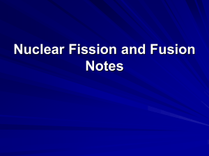 Nuclear Fission and Fusion Notes