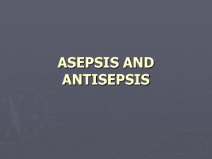 Introduction in surgery ASEPSIS AND ANTISEPSIS