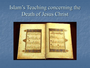 Islam`s Teaching concerning the Death of Jesus Christ