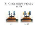 The Addition Property of Equality if a = b, then a + c = b + c