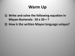 Warm Up Write and solve the following equation in Mayan
