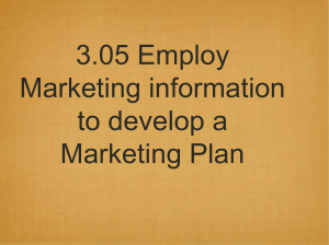 3.05 Employ Marketing information to develop a