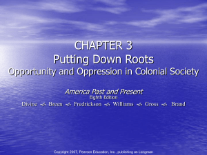 CHAPTER 2 Putting Down Roots Opportunity and