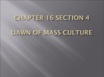 Chapter 16 Section 4 Dawn of Mass Culture