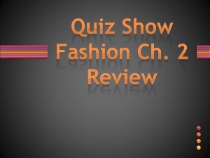 Quiz Show Fashion Ch. 2 Review A. B. C. D. E. Which of the