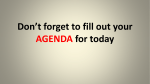 Don`t forget to fill out your AGENDA for today
