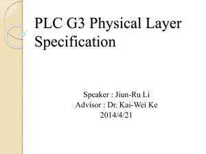 PLC G3 Physical Layer Specification Speaker : Jiun