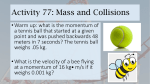 Activity 77: Mass and Collisions