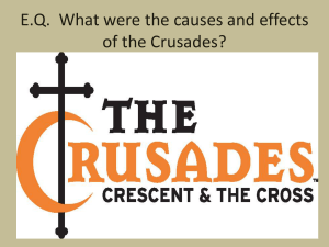 EQ What were the causes and effects of the Crusades?