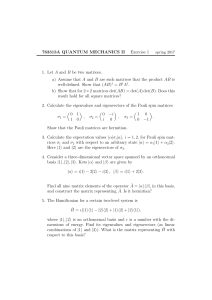 763313A QUANTUM MECHANICS II Exercise 1 1. Let A and B be