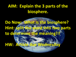 AIM: Explain the 3 parts of the biosphere. Do Now: What is the