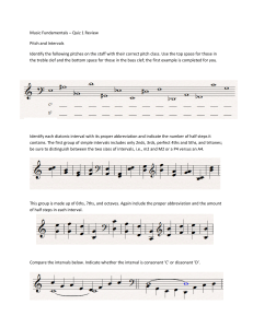 Music Fundamentals – Quiz 1 Review Pitch and Intervals Identify the