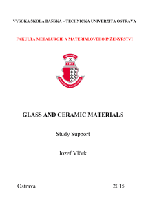 GLASS AND CERAMIC MATERIALS Study Support Jozef Vlček