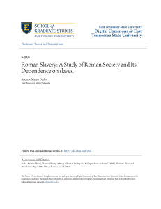 A Study of Roman Society and Its Dependence on slaves.