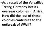 •As a result of the Versailles Treaty, Germany lost its overseas