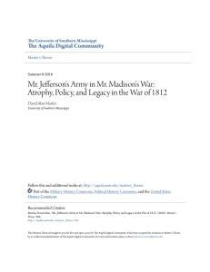 Mr. Jefferson`s Army in Mr. Madison`s War: Atrophy, Policy, and