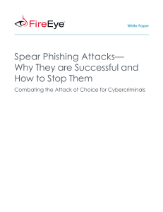 Spear Phishing Attacks—Why They are Successful and How to Stop