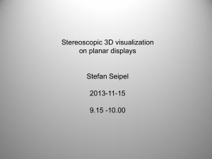 Stereoscopic 3D visualization on planar displays Stefan Seipel 2013
