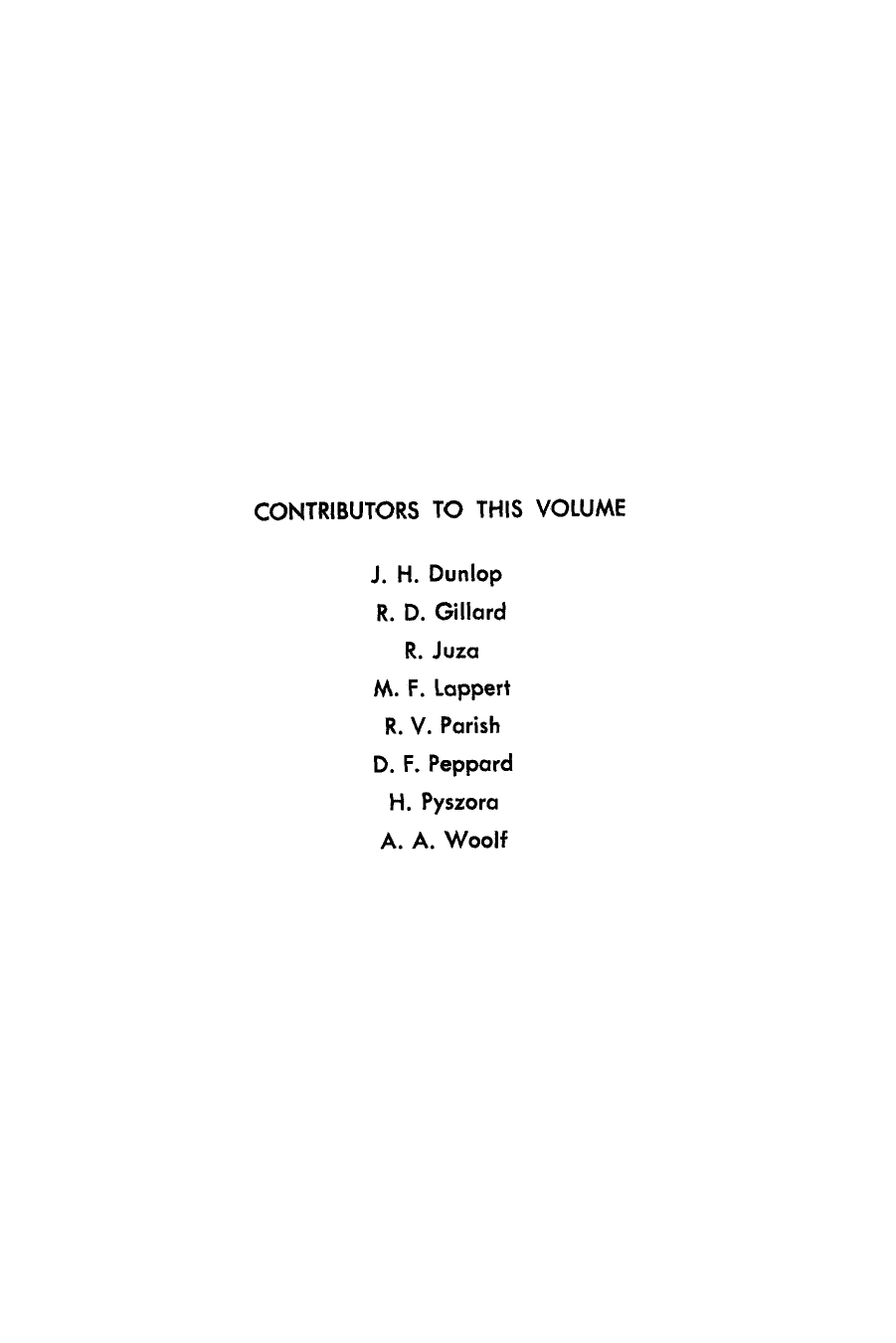 CONTRIBUTORS TO THIS VOLUME A  A  Woolf