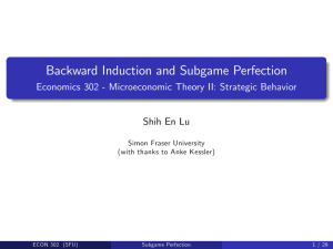Backward Induction and Subgame Perfection
