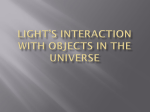 Light`s Interaction with Objects in the Universe