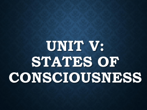 Unit 5: States of Consciousness