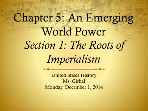 Chapter 5: An Emerging World Power Section 1: The