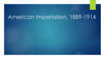 American Imperialism 1889-1914