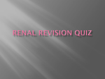 Renal revision quiz - Ipswich-Year2-Med-PBL-Gp-2