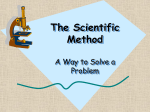 The Scientific Method *A Way to Solve a Problem*