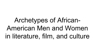 Archetypes of African-American Men and Women in literature, film