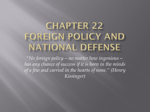 "Chapter 22 Foreign Policy and National Defense ""No foreign policy"