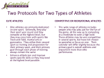 Two Protocols for Two Types of Athletes
