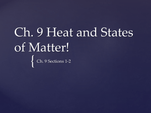 Ch. 9 Heat and States of Matter!
