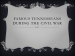 famous Tennesseans DURING THE CIVIL WAR