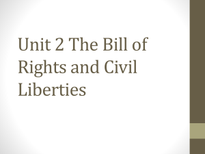 Unit 2 The Bill of Rights and Civil Liberties - NEHSHomework