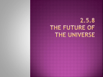 2.5.8 the future of the universe