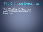 Zhou Dynasty 1027 – 256 BC - They created the Mandate of Heaven