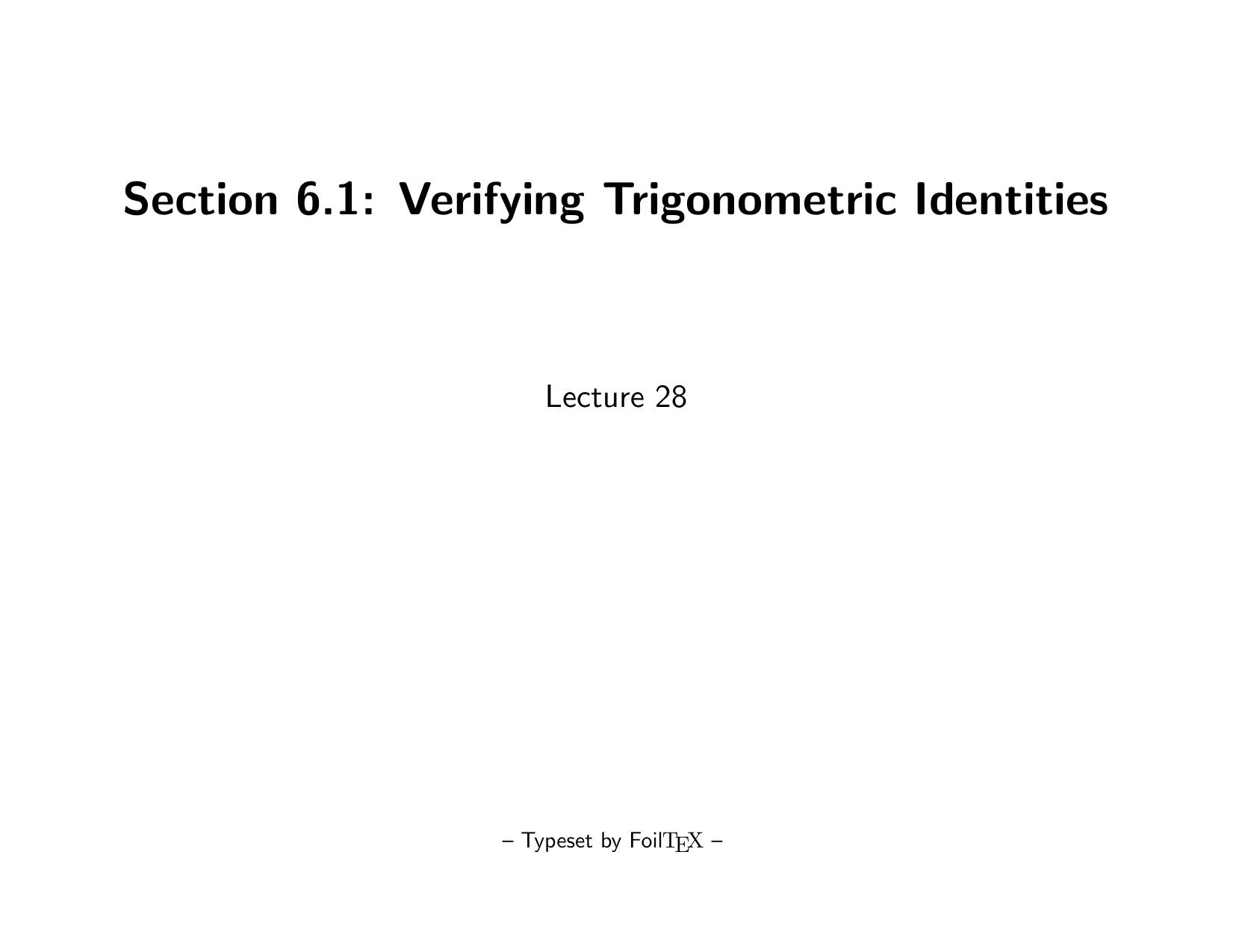 Section 6 1 Verifying Trigonometric Identities