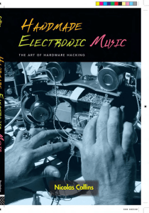 Handmade electronic music : the art of hardware