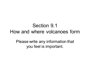 Section 9.1 How and where volcanoes form