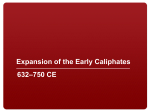 Expansion of the Early Caliphates 632–750 CE